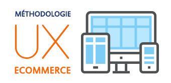 Les clefs d'un UX Ecommerce performant : Méthodologie, best practice et retour d'experience