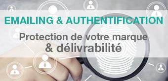 Emailing & Authentification : protégez votre marque et améliorez votre délivrabilité
