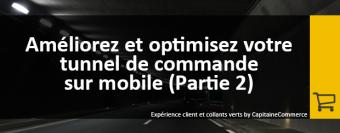 """Experience client et collants verts"" Optimisation du tunnel de commande mobile (PARTIE 2)"