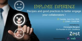 Employee Experience : Recipes and good practices to better engage your collaborators !