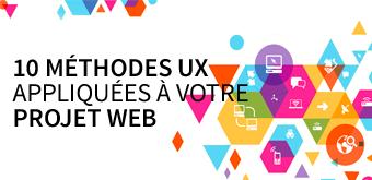 10 méthodes UX appliquées à votre projet web