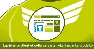 Experience client et collants verts - La descente produit pour les produits culturels