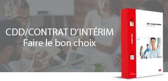 CDD/Contrat d'intérim :  Faire le bon choix