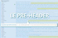 Le pré header :  outil marketing indispensable pour augmenter vos taux d'ouverture.