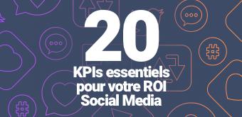 20 KPIs essentiels pour votre ROI Social Media