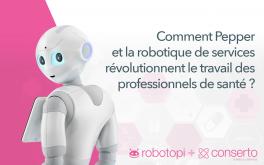 Comment Pepper et la robotique de services révolutionnent le travail des professionnels de santé ?