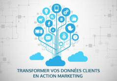 Transformer vos données clients en actions marketing