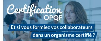 Certification OPQF : et si vous formiez vos collaborateurs avec un organisme certifié ?