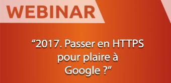 2017 ? Passer en HTTPS pour plaire à Google