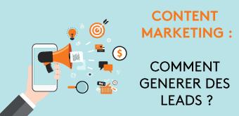 Content Marketing : Comment générer des leads grâce à vos contenus ?