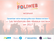 RS 3/4 : Les tendances des réseaux sociaux en 2017