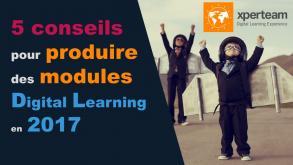 5 conseils pour produire des modules Digital Learning en 2017