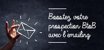 Boostez votre prospection B2B avec l'emailing
