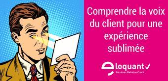 Comprendre la voix du client pour une expérience sublimée: l'analyse sémantique indispensable à l'écoute client