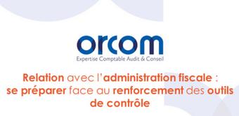 Relation avec l'administration fiscale : se préparer face au renforcement des outils de contrôle