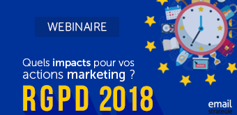 RGPD : Quels impacts pour vos actions marketing ?