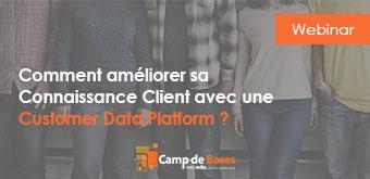 Comment améliorer sa Connaissance Client avec une Customer Data Platform ?