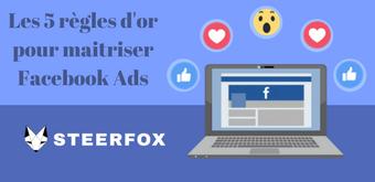 Les 5 règles d'or pour maîtriser Facebook Ads