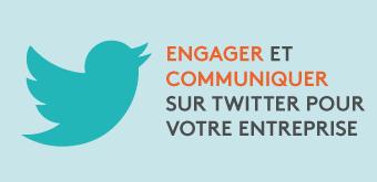 Mieux communiquer et engager sur Twitter pour votre entreprise