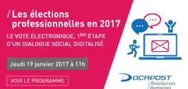 Les élections professionnelles en 2017 :  le vote électronique, 1ère étape d'un dialogue social digitalisé