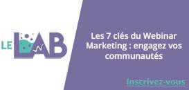 Les 7 clés du Webinar Marketing : engagez vos communautés