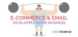 E-Commerce & Email : comment développer votre business ?