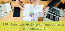 ERP : Comment l'exploiter comme source de communication ?