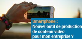 Smartphone : Le nouvel outil de production de contenu vidéo pour mon entreprise ?