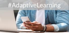 Adaptive learning : LA méthode pour renforcer la personnalisation de la formation !