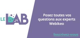 Tout ce que vous voulez savoir sur le webinar : posez vos questions aux experts Webikeo