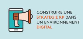 Construire une stratégie RP dans un environnement digital