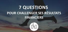 7 questions pour challenger ses résultats financiers