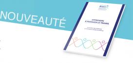 Apprendre à manager le travail : les recommandations du livre blanc de l'Anact