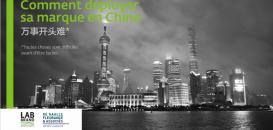Comment déployer sa marque en Chine : stratégie marketing et juridique