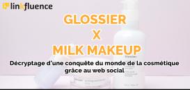 Glossier et Milk Makeup : décryptage d'une conquête du monde de la cosmétique grâce au web social