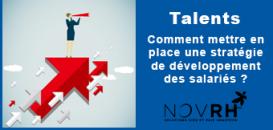 Talents : comment mettre en place une stratégie de développement des salariés ?