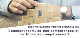 [Certifications Professionnelles] Comment formuler des compétences et des blocs de compétences ?