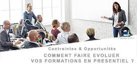 Contraintes & Opportunités : Comment faire évoluer vos formations en présentiel ?