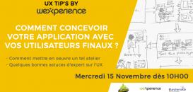 ⚡ UX TIPS BY WEXPERIENCE : Comment concevoir votre application avec vos utilisateurs finaux ?