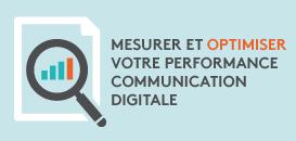 Comment mesurer et optimiser la performance de votre communication digitale ?