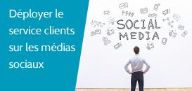 Comment déployer le service clients sur les médias sociaux ?