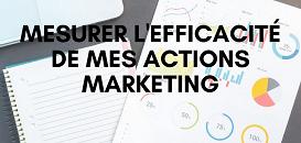 Quel outil pour mesurer l'efficacité de mes actions marketing ?