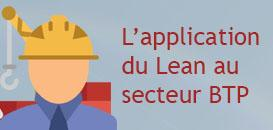 L'application du Lean au secteur du BTP