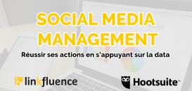 Social Media Management : Réussir ses actions en s'appuyant sur la data