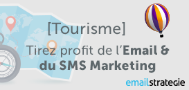 Tourisme : comment tirer profit de l'Email & du SMS Marketing ?