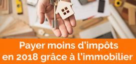 Payer moins d'impôt en 2018 grâce à l'immobilier :  3 points de sécurisation !
