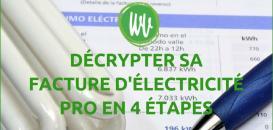Décrypter sa facture d'électricité pro en 4 étapes