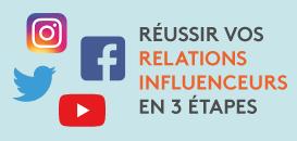 Réussir vos relations influenceurs en trois étapes