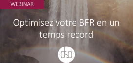 Optimisez votre BFR en un temps record tout en rétablissant la Relation Financière Client