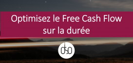 Comment optimiser le Free Cash Flow sur la durée ?